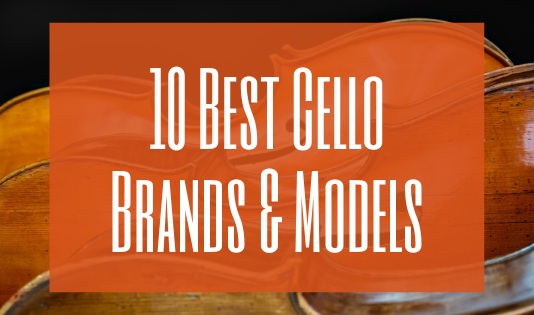 Best Cello Brands and Models