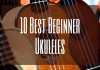 Best Ukulele brands and models