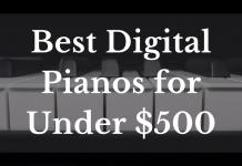 Best Digital Pianos For Under $500