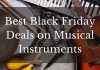 Best Black Friday Deals On Musical Instruments