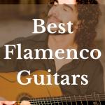 Best Flamenco Guitars